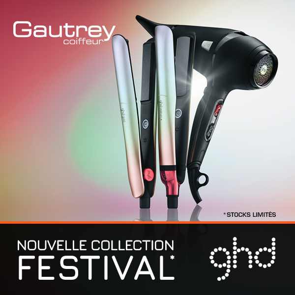 Nouvelle collection GHD : FESTIVAL